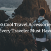 10 cool travel accessories for 2018